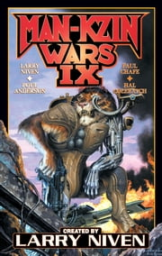 Man-Kzin Wars IX ebook by Larry Niven,Paul Chafe,Hal Colebatch,Larry Niven,Poul Anderson