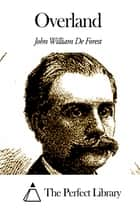Overland ebook by John William De Forest