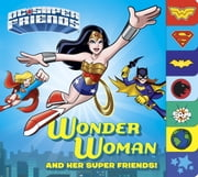 Wonder Woman and Her Super Friends! (DC Super Friends) ebook by Billy Wrecks,Random House