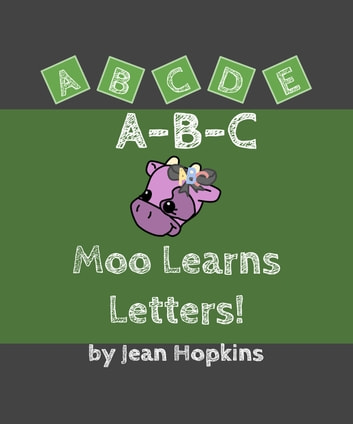 A-B-C Moo Learns Letters! ebook by Jean Hopkins