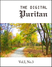 The Digital Puritan - Vol. I, No.3 ebook by Thomas Manton,Thomas Boston,John Flavel