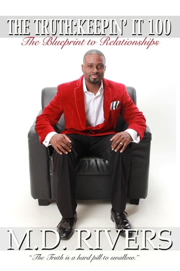 The truth keepin it 100 ebook by mario rivers 9781483560779 the truth keepin it 100 the blueprint to relationships ebook by mario rivers malvernweather Images