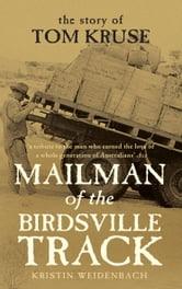 Mailman of the Birdsville Track - The story of Tom Kruse ebook by Kristin Weidenbach