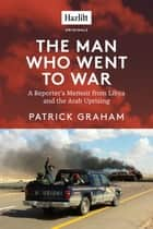 The Man Who Went to War ebook by Patrick Graham