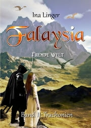 Falaysia - Fremde Welt - Band 2 - Trachonien ebook by Ina Linger