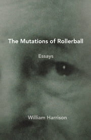 The Mutations of Rollerball ebook by William Harrison