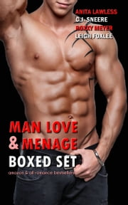 Man Love & Menage Boxed Set ebook by Anita Lawless, C.J. Sneere, Roxxy Meyer