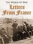 Letters from France ebook by C. E. W. Bean