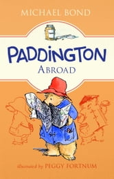 Paddington Abroad ebook by Michael Bond
