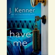 Have Me: A Stark Ever After Novella audiobook by J. Kenner
