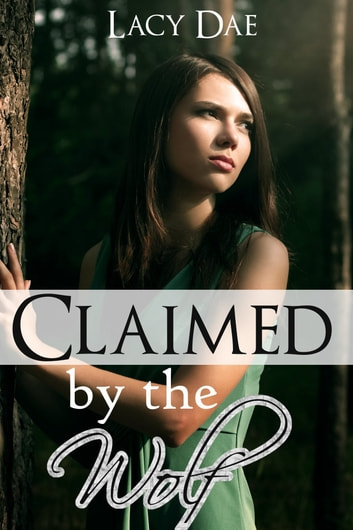 Claimed by the Wolf ebook by Lacy Dae