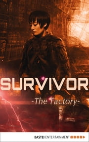 Survivor - Episode 2 - The Factory. Science Fiction Thriller ebook by Peter Anderson,Peter Millar