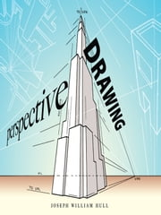 Perspective Drawing ebook by Joseph William Hull