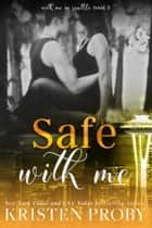 Safe With Me ebook by Kristen Proby