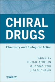 Chiral Drugs - Chemistry and Biological Action ebook by Guo-Qiang Lin, Qi-Dong You, Jie-Fei Cheng
