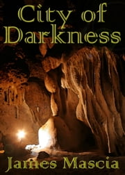 City of Darkness ebook by James Mascia