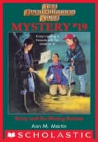 Baby-Sitters Club Mystery #19: Kristy and the Missing Fortune ebook by Ann M. Martin