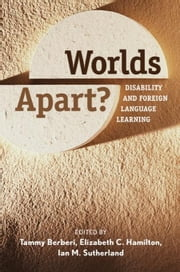 Worlds Apart?: Disability and Foreign Language Learning ebook by Berberi, Tammy