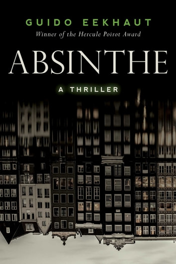 Absinthe - A Thriller eBook by Guido Eekhaut