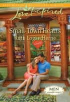 Small-Town Hearts ebook by Ruth Logan Herne