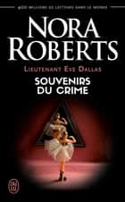 Lieutenant Eve Dallas (Tome 22) - Souvenirs du crime ebook by Nora Roberts, Nicole Hibert