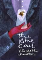 The Blue Coat ebook by Elizabeth Smither