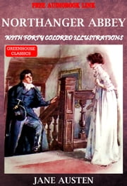 Northanger abbey (complete & Illustrated) - With Forty colored illustrations ebook by Jane austen