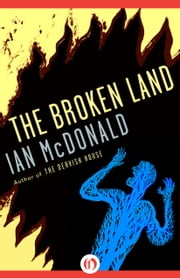 The Broken Land ebook by Ian McDonald