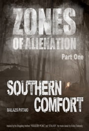 Zones of Alienation: Southern Comfort ebook by Balazs Pataki