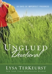 Unglued Devotional - 60 Days of Imperfect Progress ebook by Lysa TerKeurst