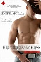 Her Temporary Hero ebook by