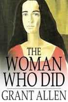 The Woman Who Did ebook by Grant Allen