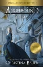 Portia Special Edition - Angelbound Offspring 2 eBook by Christina Bauer