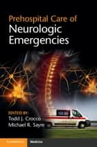Prehospital Care of Neurologic Emergencies ebook by Todd Crocco,Michael Sayre
