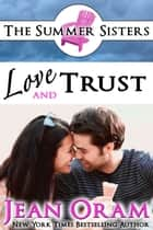 Love and Trust - A Beach Reads Billionaire Bachelor Contemporary Romance (Book Club Edition) ebook by Jean Oram