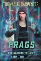 Frags ebook by Thomas K. Carpenter