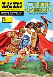 Julius Caesar - Classics Illustrated #68 ebook by William Shakespeare,William B. Jones, Jr.