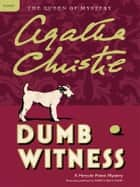 Dumb Witness - Hercule Poirot Investigates ebook by Agatha Christie