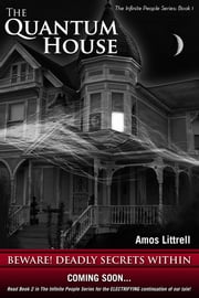 The Quantum House - The Infinite People Series: Book 1 ebook by Amos Littrell