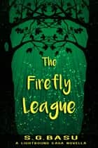 The Firefly League - Once Upon a Planet, #1 ebook by S. G. Basu
