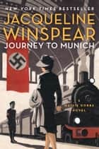 Journey to Munich ebook by Jacqueline Winspear