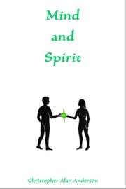 Mind and Spirit ebook by Christopher Alan Anderson