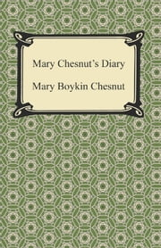 Mary Chesnut's Diary ebook by Mary Boykin Chesnut