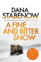 A Fine and Bitter Snow ebook by Dana Stabenow