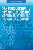 An Introduction to Psycholinguistics ebook by Danny D. Steinberg, Natalia V. Sciarini