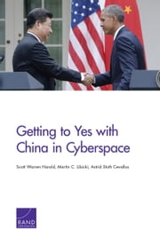 Getting to Yes with China in Cyberspace ebook by Scott Warren Harold,Martin C. Libicki,Astrid Stuth Cevallos
