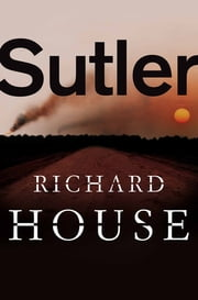 Sutler - The Kills Part 1 ebook by Richard House