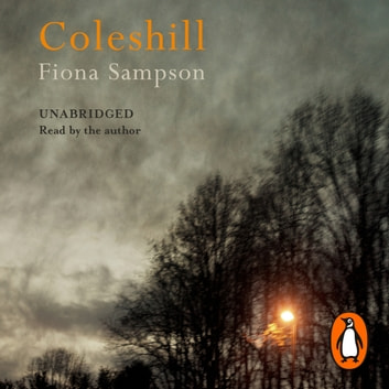 Coleshill audiobook by Fiona Sampson
