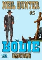Hangtown (Bodie the Stalker Western #5) ebook by Neil Hunter