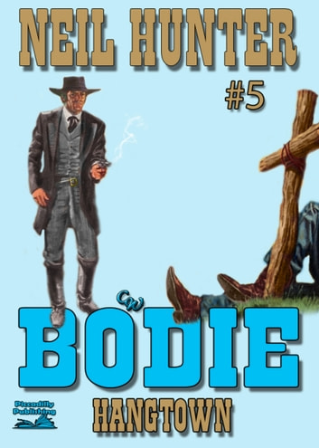 Bodie 5: Hangtown ebook by Neil Hunter